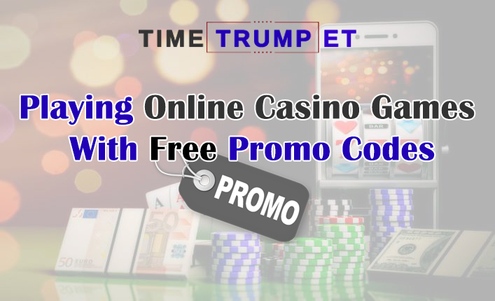 Playing Online Casino Games With Free Promo Codes